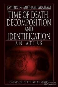 【包邮】Time of Death Decomposition and Identification: An Atlas