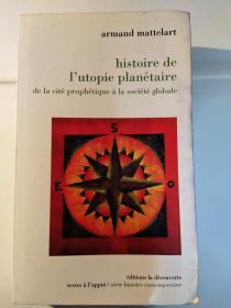 Histoire de l'utopie planétaire: de la cité prophétique à la société globale