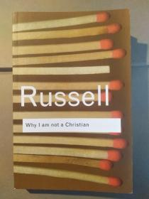 Why I am not a Christian and Other Essays on Religion, and Related Subjects(Routledge Classics)