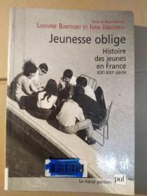 eunesse oblige: histoire des jeunes en France (XIXe-XXIe siècle)