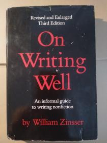 On Writing Well: An Informal Guide to Writing Nonfiction, Revised and Enlarded Third Edition