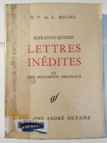 Soixante-Quinze Lettres inédites et sept documents originaux