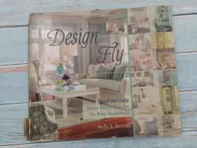Design on the Fly: Quick and Easy Home Decor Tips for the Busy Household Paperback