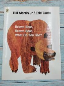 brown bear, brown bear ,what do you see ?
