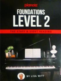英文原版     Pianote: Foundations Level 2: The Staff & Sight Reading   钢琴:基础 2
