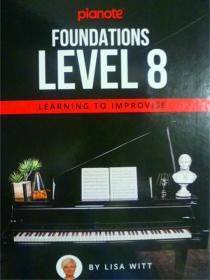 英文原版    Pianote: Foundations Level 8: Learning To Improvise   钢琴:基础 8