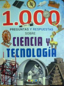 西班牙语原版     1000 Preguntas Y Respuestas Sobre Clencia Y Tecnologia    1000个技术的问题和答案