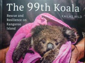 英文原版       The 99th Koala: Rescue and resilience on Kangaroo Island    第99只考拉:袋鼠岛的救援和恢复力