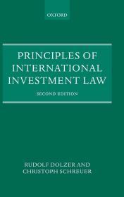 预订  Principles of International Investment Law  英文原版  国际投资法和仲裁原则 国际投资法原则  鲁道夫·多尔查 Rudolf Dolzer  克里斯托弗·朔伊尔 Christoph Schreuer