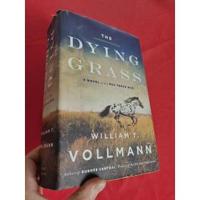 The Dying Grass: A Novel of the Nez Perce War    (小16开, W