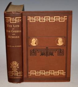1870 年 Life of The Greeks & Romans 《古希腊罗马生活图考》珍贵初版插图本 大开本 布面豪华装桢 增补插图 品上佳