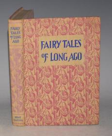 Fairy Tales of Long Ago 《古童话录》插图本 布面精装品相佳 增补彩图 原书衣全