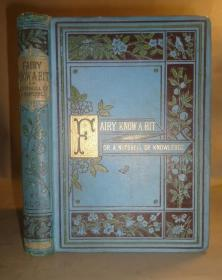 1886年 Fairy Know-A-Bit : Nutshell of Knowledge  少儿科普经典《仙女指南:知识的精髓》全插图本古董书
