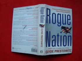 Rogue Nation: American Unilateralism And The Failure Of Good Intentions(英文版)