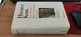 Helmut Kohl. Ich wollte deutschlands einheit - Kai Diekmann 德文原版书