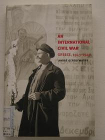 AN INTERNATIONAL CIVIL WAR   GREECE,1943-1949