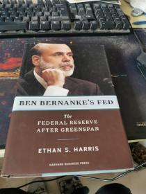 Ben Bernanke's Fed:The Federal Reserve After Greenspan外文16开