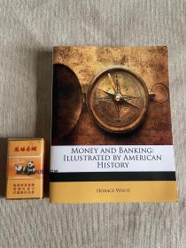 英文原版   美国金融史  1873年老书重印  Money and Banking Illustrated by American History