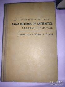 Assay Methods of Antibiotics 抗生素含量测定法】【英文原版,方中达藏书。签名】