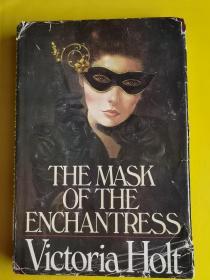 The Mask of the Enchantress【妩媚的面具/美女的面纱,维多利亚·霍尔特,英文原版,精装本32开】