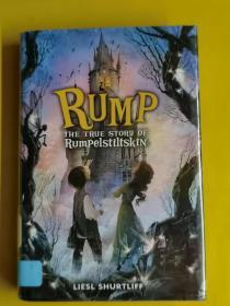 Rump: The True Story of Rumpelstiltskin-臀部:倫佩爾斯提爾茨金的真實故事 Liesl Shurtliff / Alfred A Knopf Bo... / 2013 / 精裝