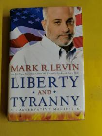 LIBERTY AND TYRANNY: A Conservative Manifesto 《自由與專制度》,精裝英文 作者:  Mark R. Levin 出版社:  Threshold Editions 出版時間:  2009 裝幀:  精裝