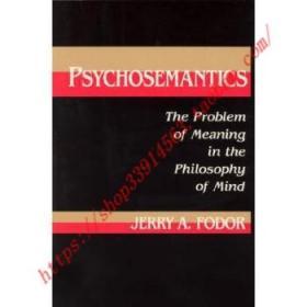 【全新正版】Psychosemantics: The Problem of Meaning in t...