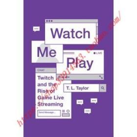 【全新正版】Watch Me Play: Twitch and the Rise of Game L...