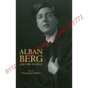 【全新正版】Alban Berg and His World