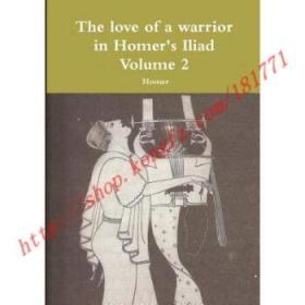 【全新正版】The Love of a Warrior in Homer's Iliad Volume 2