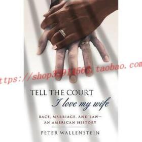 【全新正版】Tell the Court I Love My Wife: Race, Marriag...