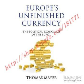 EuropeSUnfinishedCurrency:ThePoliticalEconomicsoftheEuro
