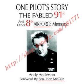 【全新正版】One Pilot's Story: THE FABLED 91st And Other...