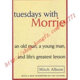 TuesdayswithMorrie:AnOldMan,aYoungMan,andLife'sGreatestLesson