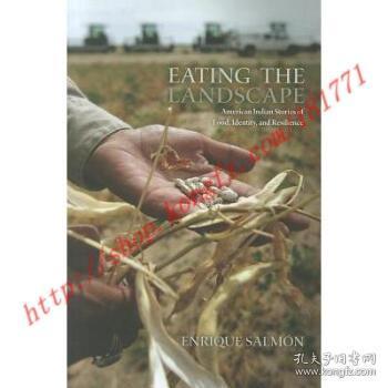 EatingtheLandscape:AmericanIndianStoriesofFood,Identity,andResilience