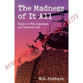 【全新正版】The Madness of It All: Essays on War, Litera...