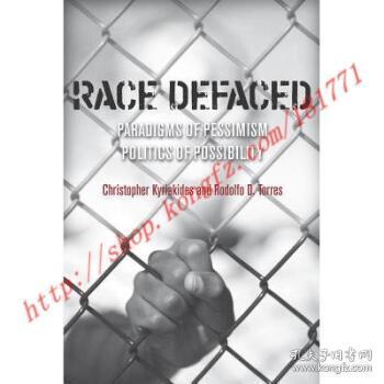 RaceDefaced:ParadigmsofPessimism,PoliticsofPossibility