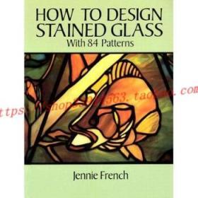 【全新正版】How to Design Stained Glass