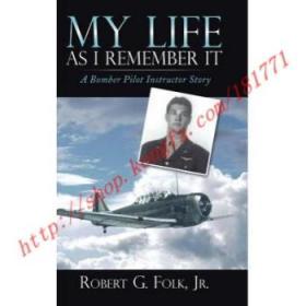 【全新正版】My Life as I Remember It: A Bomber Pilot Ins...