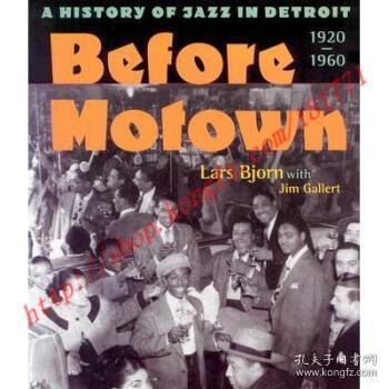 【全新正版】Before Motown: A History of Jazz in Detroit,...