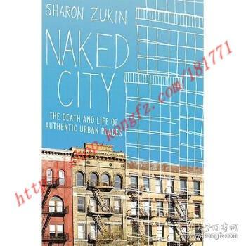 Naked City:The Death and Life of Authentic Urban Places