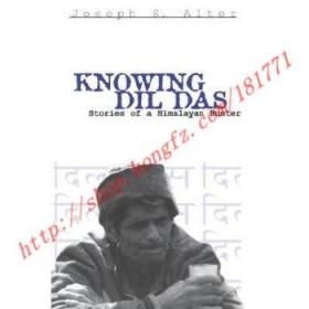 【全新正版】Knowing DIL Das: Stories of a Himalayan Hunter