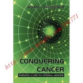【全新正版】Conquering Cancer: Pursuing a Cure via Integ...