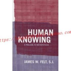 【全新正版】Human Knowing: A Prelude to Metaphysics