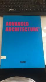ADVANCED ARCHITECTURE  2