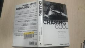 CHASING COOL Standing out in Todays' Cluttered Marketplace