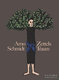 【包邮】 德国战后最伟大、最复杂小说 阿诺·施密特巨作《织出的梦》(或《卡片之梦》)Arno Schmidt: Zettels Traum