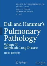 【包邮】Dail and Hammar's Pulmonary Pathology, Volume 2: Neoplastic Lung Disease