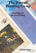 【包邮】The Detroit Printing Co-Op: The Politics of the Joys of Printing