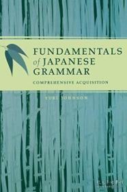 【包邮】Fundamentals Of Japanese Grammar /Johnson Yuki Univ Of Hawa